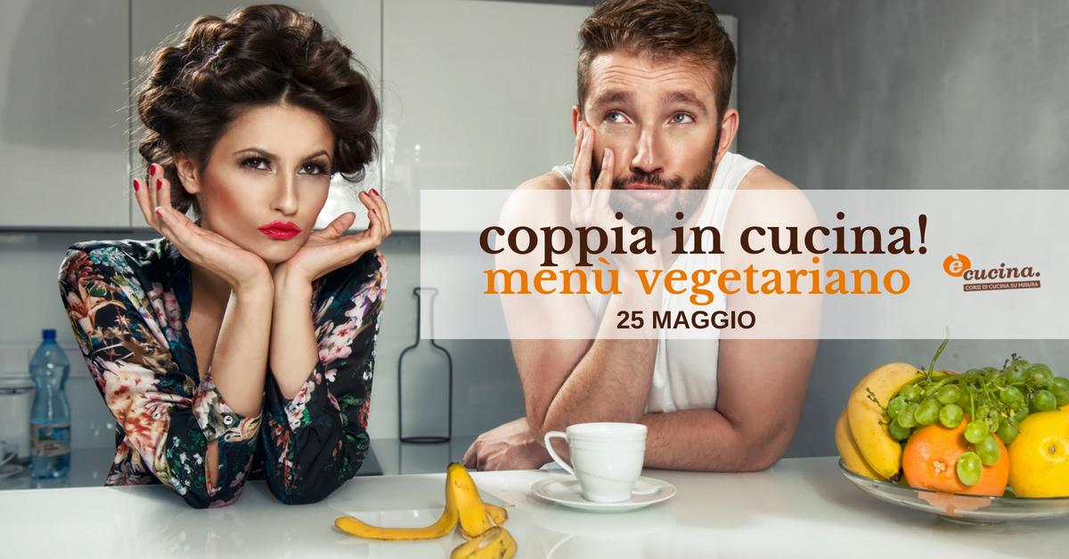 Corso di cucina in coppia men vegetariano a quattro mani e 39 cucina - Corsi di cucina verona ...