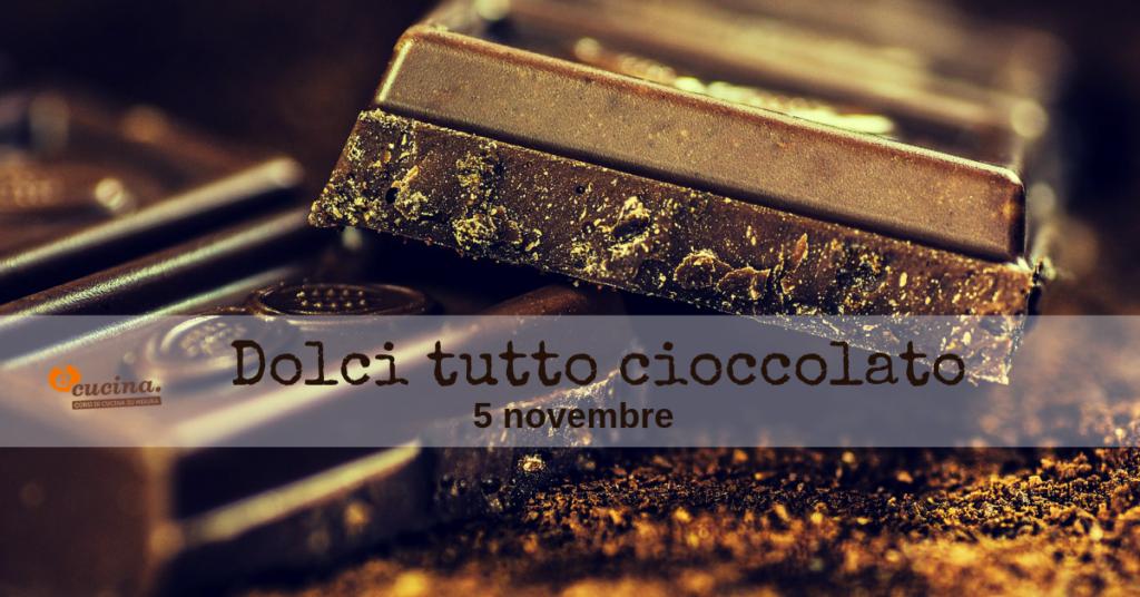 dolci tutto cioccolato