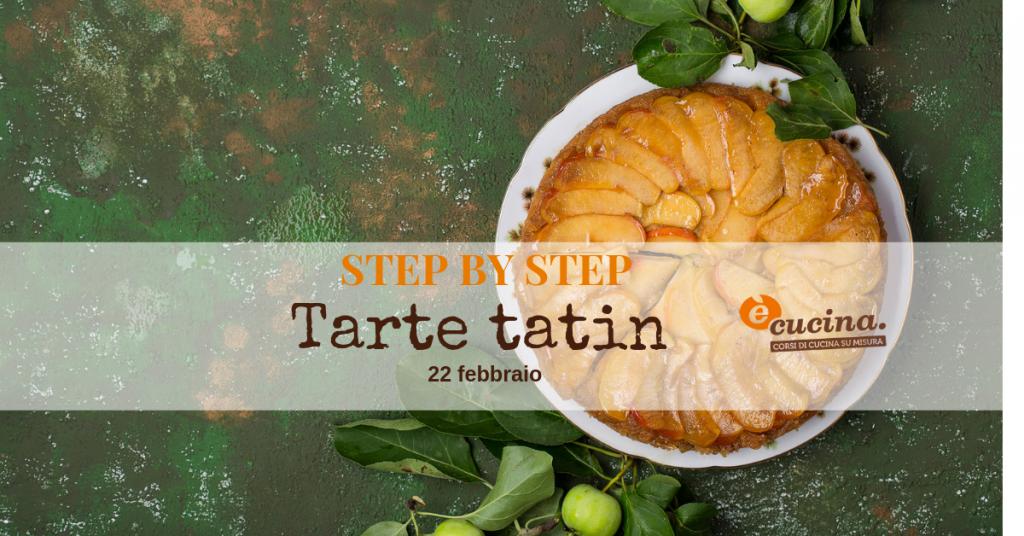Step By Step Tarte Tatin Con Giulia Cerboneschi E Cucina